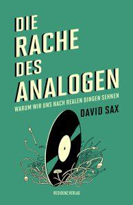 David Sax: Die Rache des Analogen, Residenz Verlag
